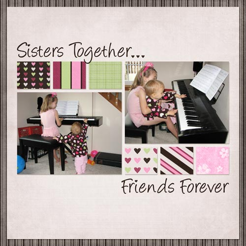 Scrapbook Layout - Sisters Together. Friends Forever.